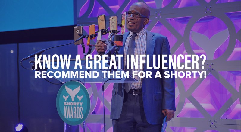 Recommend your favorite influencer for a Shorty Award!